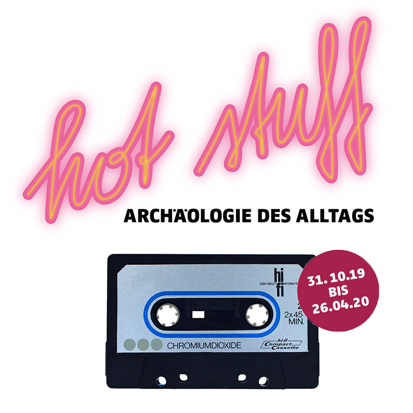 hot stuff – Archäologie des Alltags